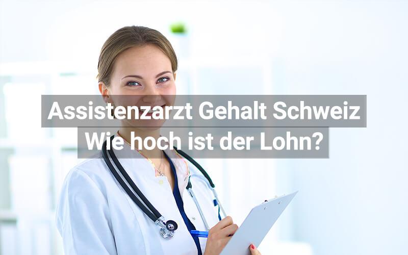 Gehalt Assistenzarzt Schweiz