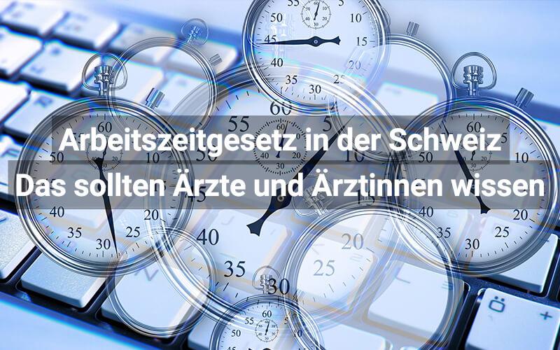 Arbeitszeitgesetz für Ärzte Schweiz