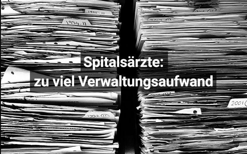 Spitalsärzte Verwaltungsaufwand