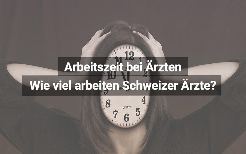 Umfrage Arbeitszeit Ärzte Schweiz