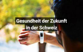 Gesundheit Der Zukunft Schweiz