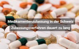 Medikamentenzulassung Schweiz