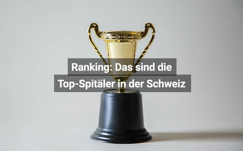 Ranking Top Spitäler Schweiz 2021