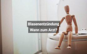 Blasenentzündung Wann Zum Arzt