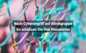 Nach Cyberangriff Auf Klinikgruppe So Schützen Sie Ihre Passwörter