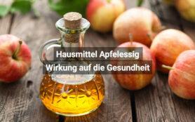 Hausmittel Apfelessig Wirkung Auf Die Gesundheit